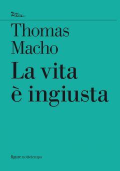 La vita è ingiusta Thomas Macho