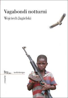 Vagabondi notturni Wojciech Jagielski
