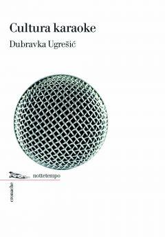 Cultura Karaoke Dubravka Ugrešić