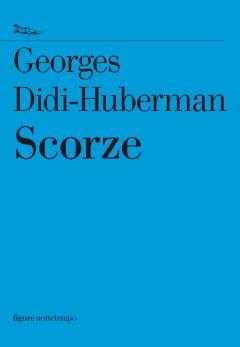 Scorze Georges Didi-Huberman