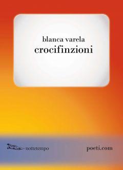 Crocifinzioni Blanca Varela