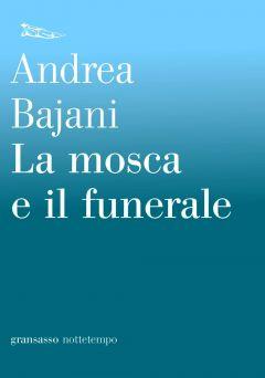 La mosca e il funerale Andrea Bajani