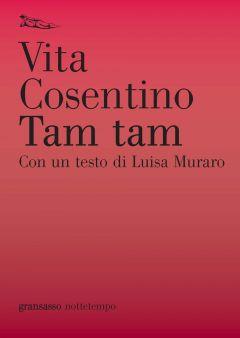 Tam tam Vita Cosentino