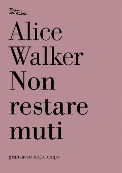 Non restare muti Alice Walker
