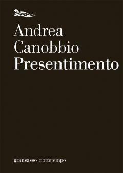 Presentimento Andrea Canobbio