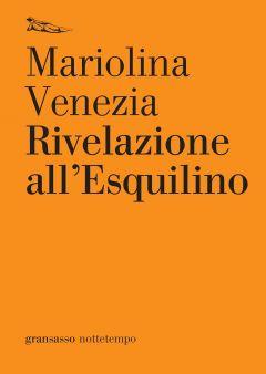 Rivelazione all'Esquilino Mariolina Venezia