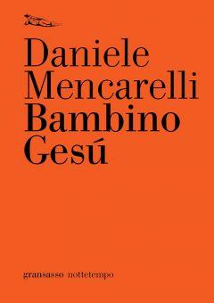 Bambino Gesú Daniele Mencarelli
