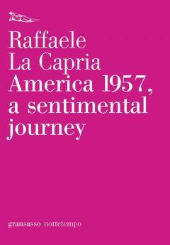 America 1957, a sentimental journey Raffaele La Capria