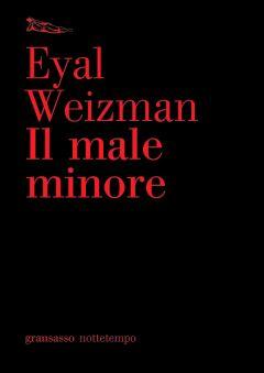 Il male minore Eyal Weizman