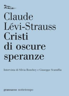 Cristi di oscure speranze Claude Lévi-Strauss