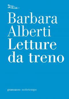 Letture da treno Barbara Alberti