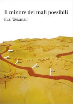 Il minore dei mali possibili Eyal Weizman