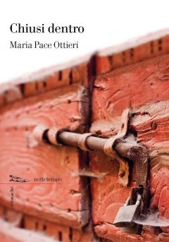 Chiusi dentro Maria Pace Ottieri