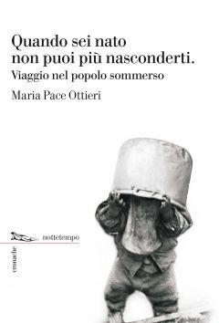 Quando sei nato non puoi piú nasconderti. Maria Pace Ottieri