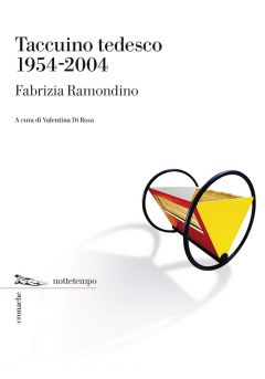 Taccuino tedesco 1954-2004 Fabrizia Ramondino