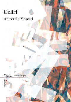 Deliri Antonella Moscati
