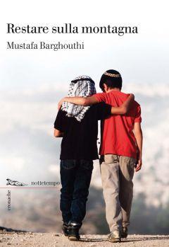 Restare sulla montagna Mustafa Barghouthi