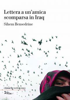 Lettera a un'amica scomparsa in Iraq Sihem Bensedrine