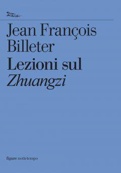 Lezioni sul Zhuangzi Jean François Billeter