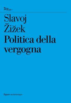 Politica della vergogna Slavoj Žižek