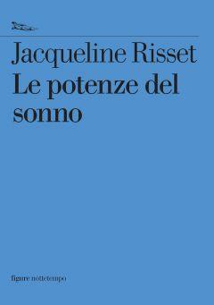 Le potenze del sonno Jacqueline Risset