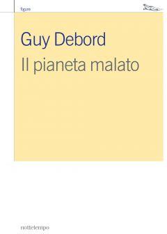 Il pianeta malato Guy Debord