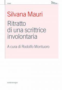 Ritratto di una scrittrice involontaria Silvana Mauri