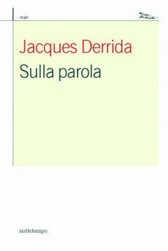 Sulla parola Jacques Derrida