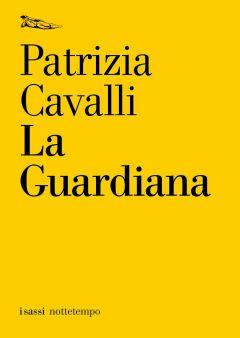 La Guardiana Patrizia Cavalli
