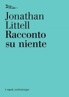 Racconto su niente Jonathan Littell