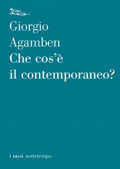 Che cos'è il contemporaneo? Giorgio Agamben