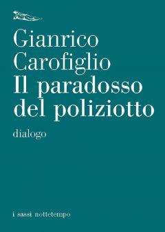 Il paradosso del poliziotto Gianrico Carofiglio