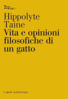 Vita e opinioni filosofiche di un gatto Hippolyte Taine